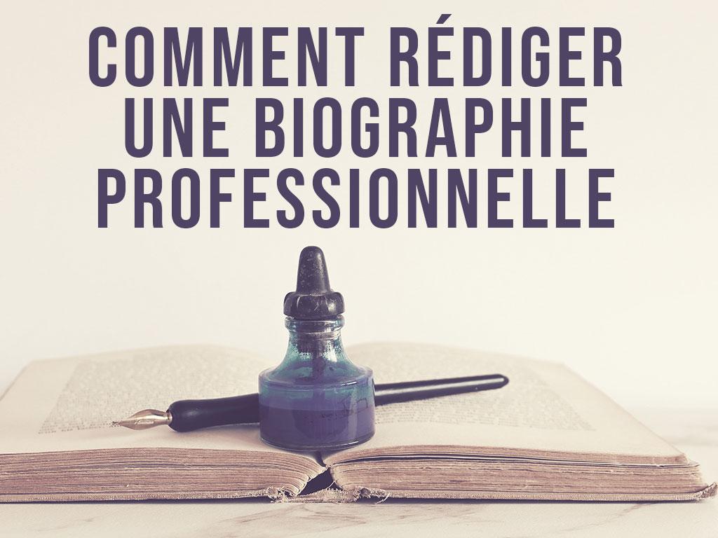 Comment rédiger une biographie professionnelle